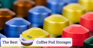 best coffee pod storages
