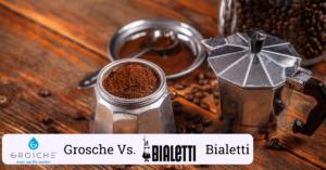 grosche vs bialetti